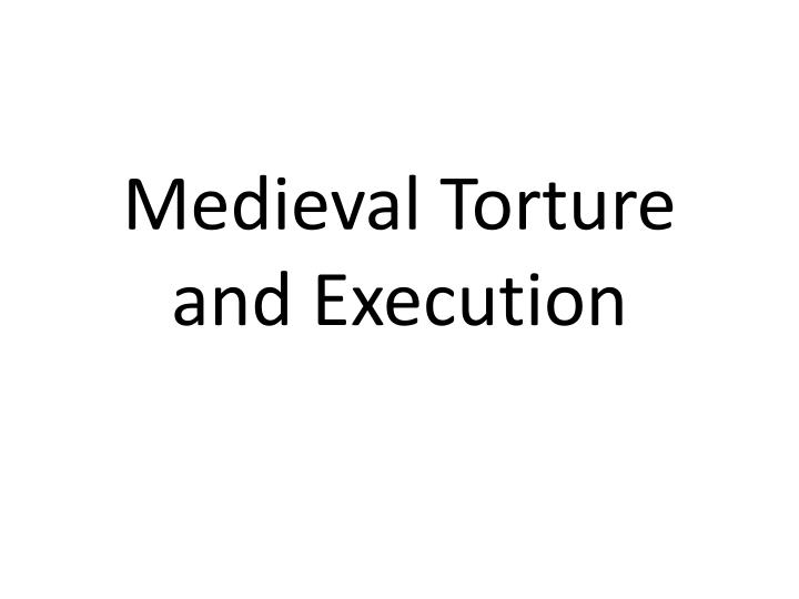 medieval torture and execution n.