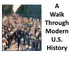 A Walk Through Modern U.S. History
