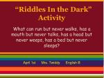 """Riddles In the Dark"" Activity"