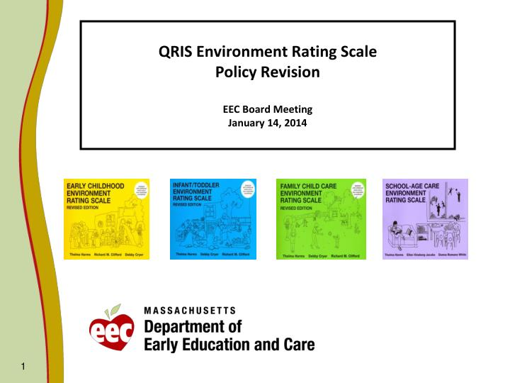 qris environment rating scale policy revision eec board meeting january 14 2014 n.