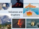 Volcanoes and Eruptions