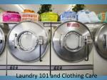 Laundry 101 and Clothing Care