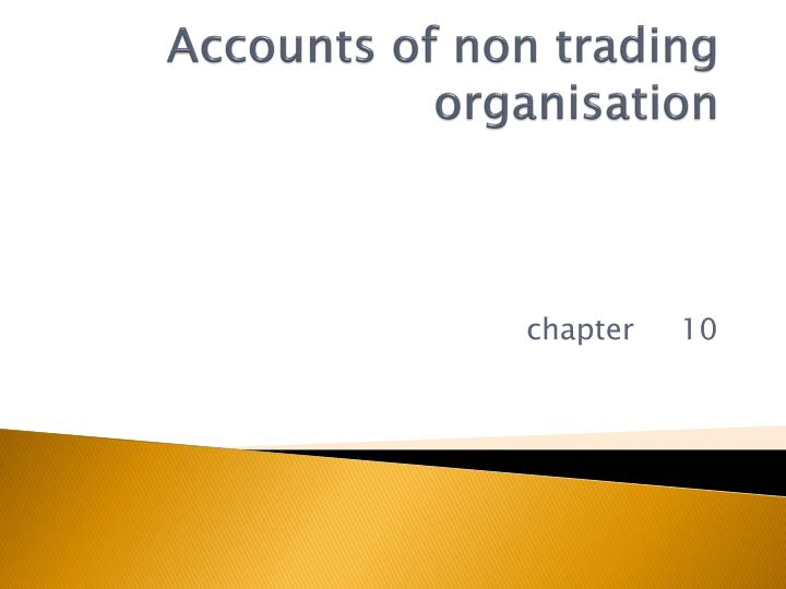 accounts of non trading organisation n.