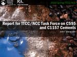 Report for TTCC/NCC Task Force on C595 and C1157 Cements