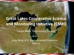 Great Lakes Cooperative Science and Monitoring Initiative (CSMI)