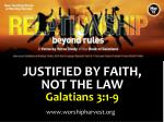 JUSTIFIED BY FAITH,  NOT THE LAW Galatians 3:1-9