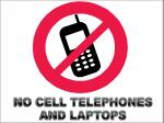 NO CELL TELEPHONES AND LAPTOPS