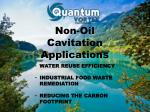 Non-Oil Cavitation Applications