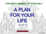 A PLAN FOR YOUR LIFE