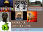 Bankroll loyalty card
