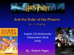 And the Order of the Phoenix By : J.K. Rowling