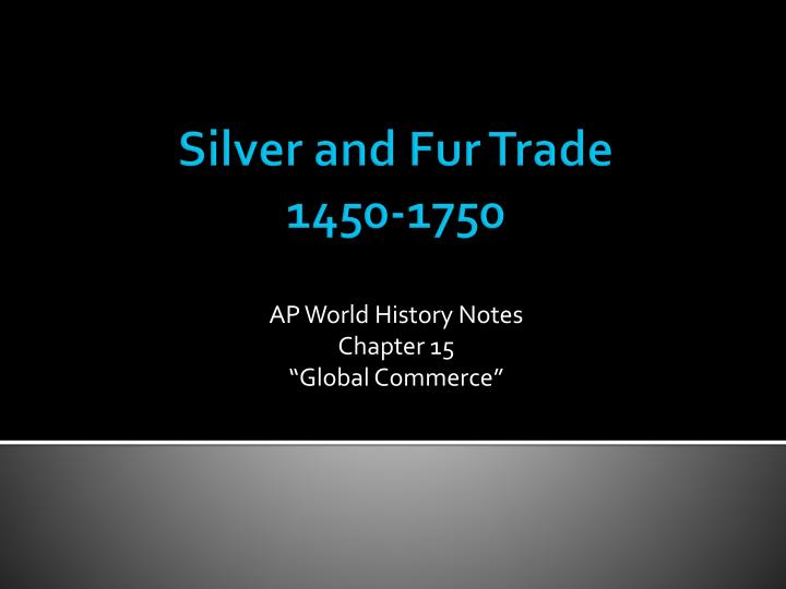 ap world history notes chapter 15 global commerce n.