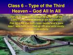 Class 6 – Type of the Third Heaven – God All In All