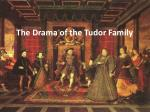 The Drama of the Tudor Family