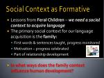 Social Context as Formative