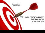 GOT LUNCH, THEN YOU HAVE TIME FOR MATH INTERVENTION
