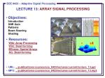 Objectives: Introduction SNR Gain Patterns Beam Steering Shading