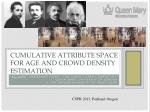 Cumulative Attribute Space for Age and Crowd Density Estimation