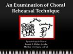 An Examination of Choral Rehearsal Technique