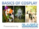 BASICS OF COSPLAY