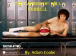 The Career of: Will Ferrell