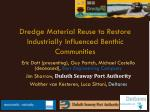Dredge Material Reuse to Restore Industrially Influenced Benthic Communities