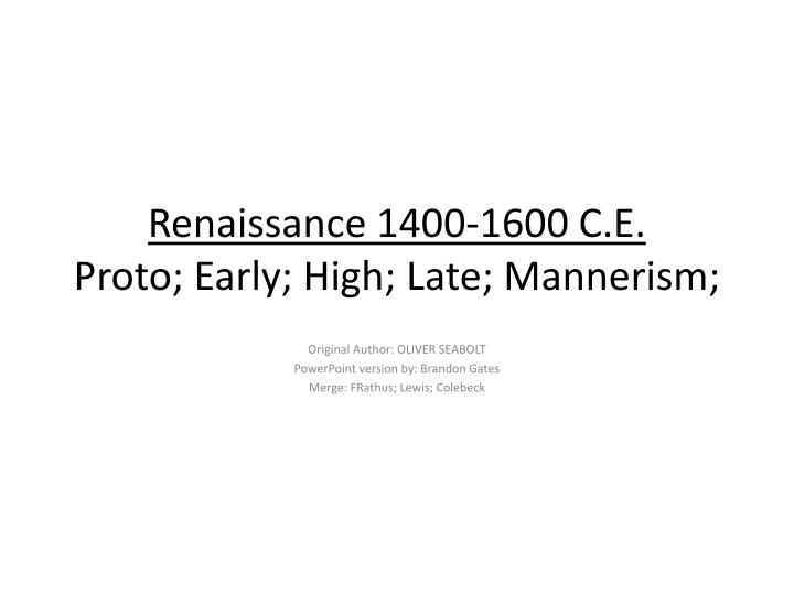 renaissance 1400 1600 c e proto early high late mannerism n.