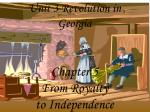 Unit 3 Revolution in Georgia Chapter 5 From Royalty to Independence