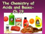 The Chemistry of Acids and Bases-Ch.19