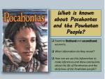 What is known about Pocahontas and the Powhatan People?
