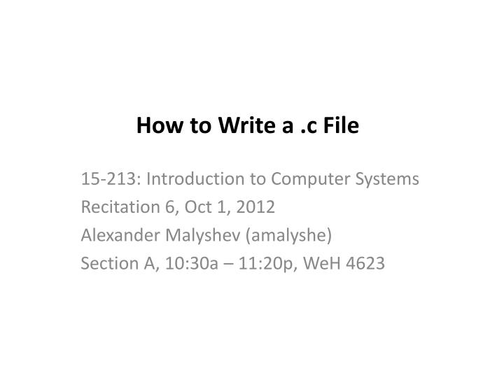 PPT - How to Write a  c File PowerPoint Presentation - ID:2365513