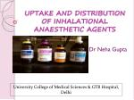UPTAKE AND DISTRIBUTION OF INHALATIONAL ANAESTHETIC AGENTS