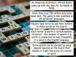 An American Architect, Alfred Butts, came up with the idea for Scrabble in 1938.