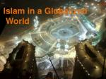 Islam in a Globalized World