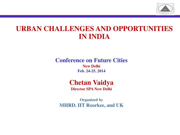 urban challenges and opportunities in india n.