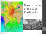 Reconstruction of the 1755 Earthquake
