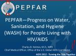 PEPFAR—Progress on Water, Sanitation, and Hygiene (WASH) for People Living with HIV/AIDS