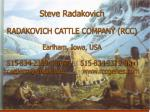 Steve Radakovich RADAKOVICH CATTLE COMPANY (RCC) Earlham, Iowa, USA