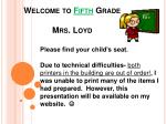 Welcome to Fifth Grade Mrs. Loyd
