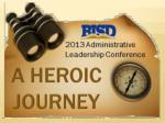 Mastering the Art and Science  of Leading:  A Heroic Journey