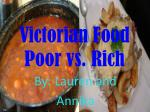 Victorian Food Poor vs.  Rich