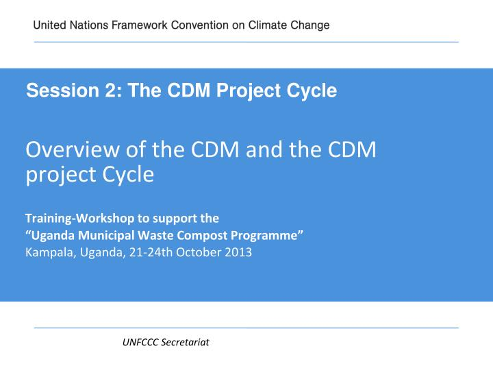 overview of the cdm and the cdm project cycle n.