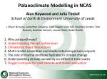 Palaeoclimate  Modelling in NCAS