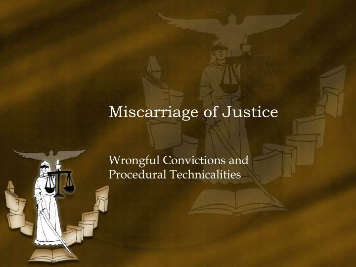 miscarriage of justice n.