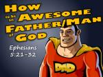 How        Awesome Father/Man  God