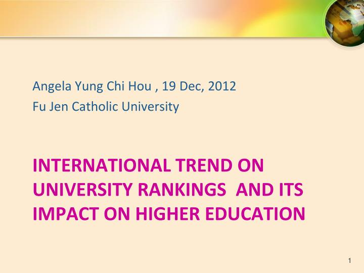 international trend on university rankings and its impact on higher education n.