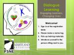 Dialogue Learning Engaging Learners, Changing Lives