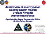 An Overview of Joint Typhoon Warning Center Tropical Cyclone Forecast Improvement Focus