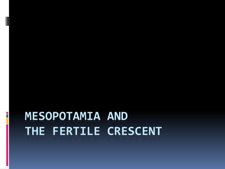 mesopotamia and the fertile crescent n.