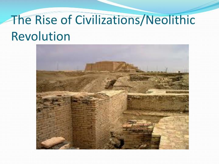 the rise of civilizations neolithic revolution n.
